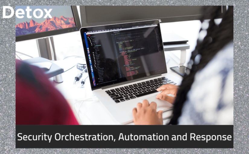 Learn about Security Orchestration, Automation and Response