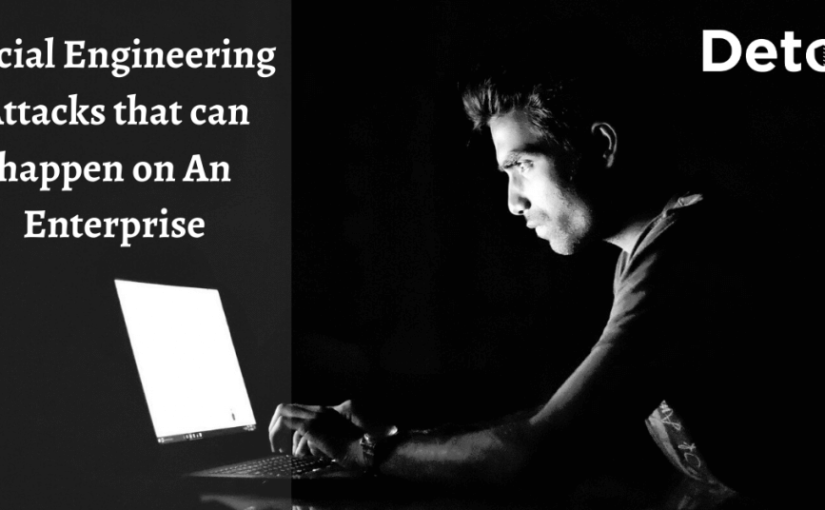 Social Engineering Attacks that can happen on An Enterprise